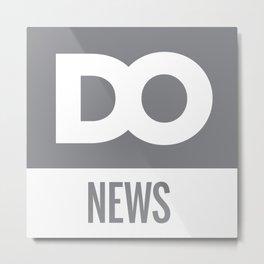 DO News Metal Print