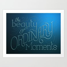 The Ordinary Moments Art Print