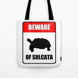 Beware of Sulcata Tote Bag