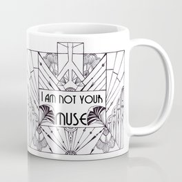 I am not your muse Coffee Mug