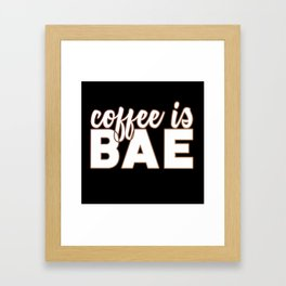 coffee is BAE (black background) Framed Art Print