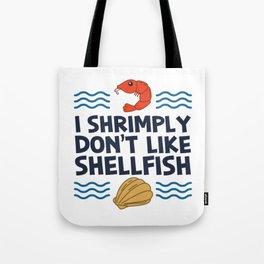 I Shrimply Don't Like Shellfish Gift Tote Bag