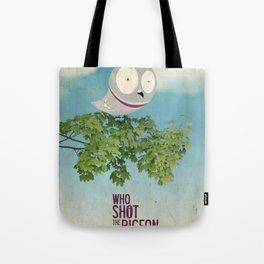 WHO SHOT THE PIGEON? Tote Bag