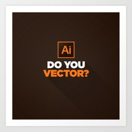Do You Vector? Art Print