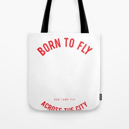 Funny Parkour Urban Free Running print Born To fly Tote Bag
