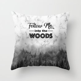 Follow me into the woods marble typograhy Throw Pillow