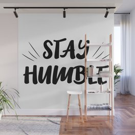 Stay Humble Wall Mural