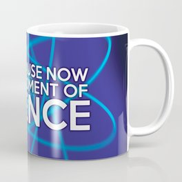 LET US PAUSE NOW FOR A MOMENT OF SCIENCE Coffee Mug