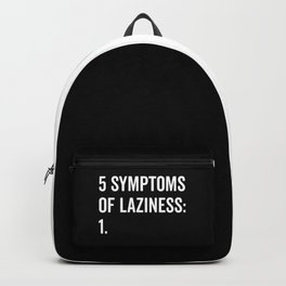 Symptoms Of Laziness Funny Quote Backpack