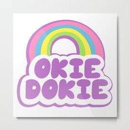 OKIE DOKIE Metal Print