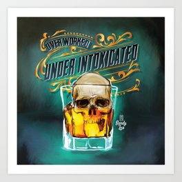 Under Intoxicated Art Print