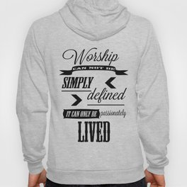 Worship can not be defined Hoody