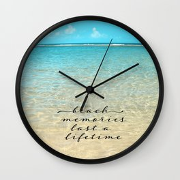 Beach memories last a life time Wall Clock
