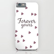 Forever Yours iPhone 6s Slim Case