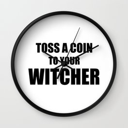 Toss a Coin To Your Witcher Wall Clock