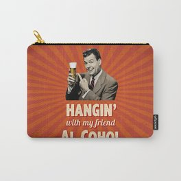 Hangin' with my friend Al Cohol Carry-All Pouch