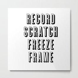 Record Scratch Freeze Frame Metal Print