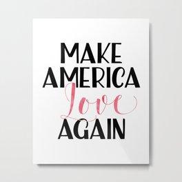 Make America love again Pink Watercolor Metal Print