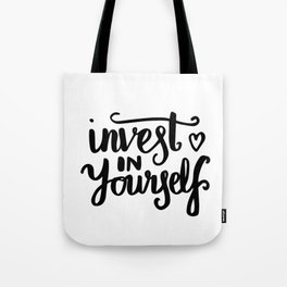 Motivational art - Invest in yourself Tote Bag