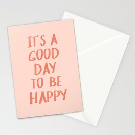 It's a Good Day to Be Happy - Pink and Coral Stationery Cards