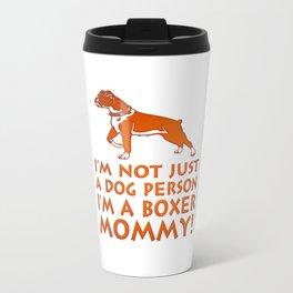 I'm a Boxer Mommy! Travel Mug