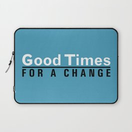 Good Times For A Change Laptop Sleeve