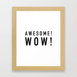Awesome Wow Framed Art Print