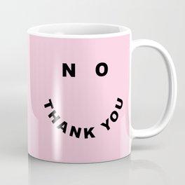 No Thank You Funny Offensive Saying Coffee Mug