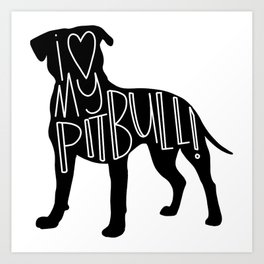 I love my Pit bull Silhouette Art Print