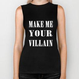 Make Me Your Villain Biker Tank