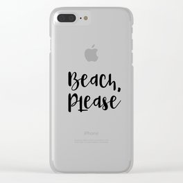 Beach, Please Clear iPhone Case