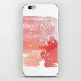 Stay Wild Love iPhone Skin