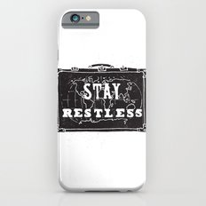 Stay Restless... Slim Case iPhone 6s