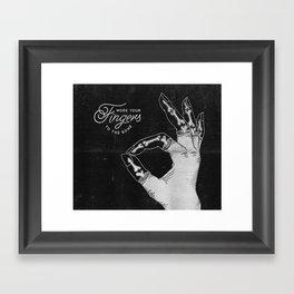 Work Your Fingers to the Bone B&W Framed Art Print