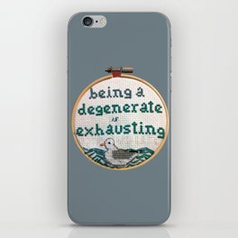 Being a Degenerate is Exhausting- Blue iPhone Skin