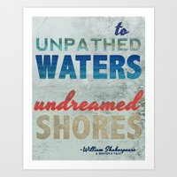 "To Unpathed Waters, Undreamed Shores"" Shakespeare Motivational Quote Art Print"
