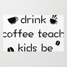 Coffee And Teach Kids Funny Teacher Gift Rug