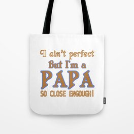 NEARLY PERFECT PAPA Tote Bag