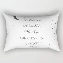 I Love You More Than The Sun, The Moon All Of The Stars Rectangular Pillow