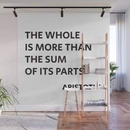 Aristotle Quote - The whole is more than the sum of its parts Wall Mural