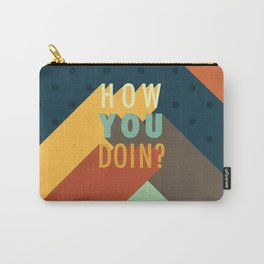 How You Doin? Carry-All Pouch