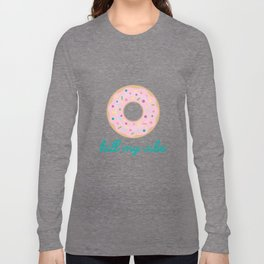 donut kill my vibe Long Sleeve T-shirt