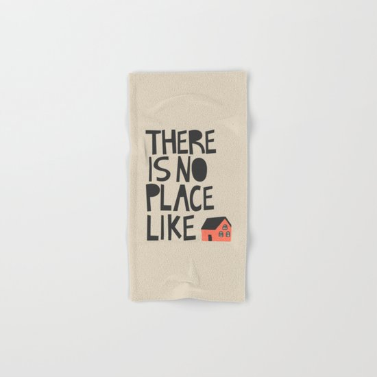 There's no place like home Hand & Bath Towel
