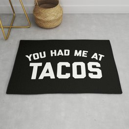 Had Me At Tacos Funny Quote Rug