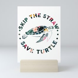 Skip A Straw Save A Turtle T-Shirt Funny Turtles art Tee T-Shirt Mini Art Print