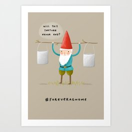Forever a Gnome 2 Art Print