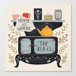 Home Is Where the Tea Is Canvas Print