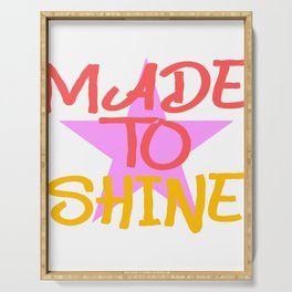 """A Shining Tee For A Wonderful You Saying """"Made To Shine"""" T-shirt Design Live Gloss Star Glowing  Serving Tray"""