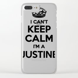 I cant keep calm I am a JUSTINE Clear iPhone Case