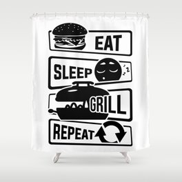 Eat Sleep Grill Repeat - BBQ Barbecue Griller Shower Curtain